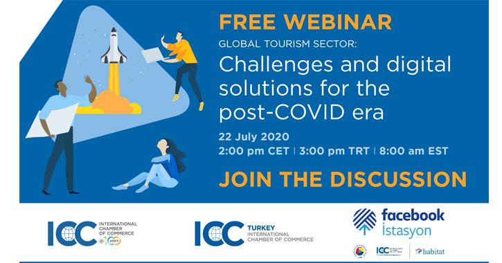 """ICC Türkiye Milli Komitesi olarak ICC ve Facebook İstasyon ile işbirliğinde 22 Temmuz 2020, saat 15.00'de """"Küresel Turizm Sektörü: Zorluklar ve Covid – 19 Sonrası için Dijital Çözümler"""" konulu bir uluslararası bir video konferans gerçekleştirildi."""