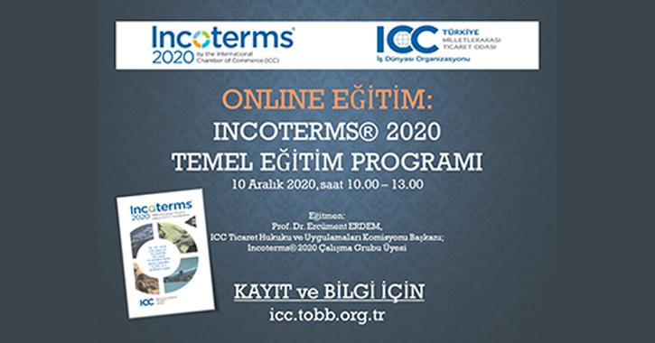 INCOTERMS® 2020'ye ilişkin temel eğitim programı, 10 Aralık 2020 tarihinde 10.00 – 13.00 saatleri arasında gerçekleştirilecektir.