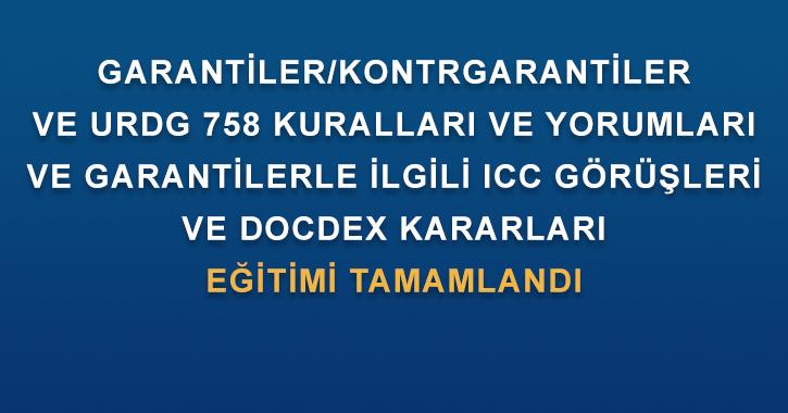 """CC Türkiye Milli Komitesi Bankacılık Komisyonu tarafından 23 Haziran 2021 tarihinde 13.00-17.00 saatleri arasında """"Garantiler/Kontrgarantiler Ve URDG 758 Kuralları ve Yorumları Ve Garantilerle İlgili ICC Görüşleri Ve Docdex Kararları"""" başlıklı eğitim gerçekleştirilmiştir."""